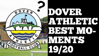 DOVER ATHLETIC BEST MOMENTS OF THE SEASON! (2019/20)