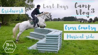 Camp Vlog 3 | Gridwork, Cross Country   Musical Ride! | Day 4,5 6 | This Esme