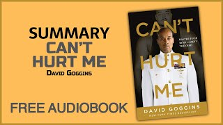 """Summary of """"Can't Hurt Me"""" by David Goggins   Free Audiobook"""
