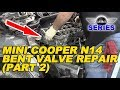 Mini Cooper N14 Bent Valve Repair (Part 2)
