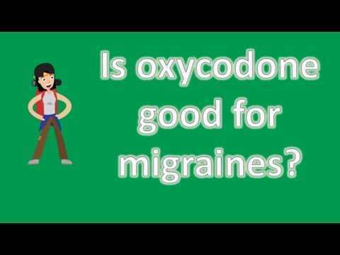 Is oxycodone good for migraines ? | Top Health FAQ Channel