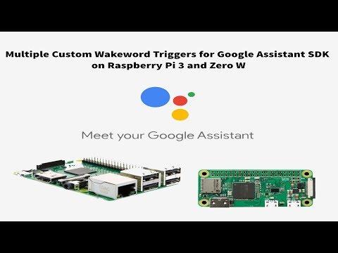 Multiple Custom Wakeword Triggers for Headless Google Assistant on Raspberry Pi 3 and Pi Zero