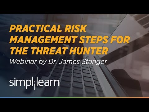 Practical Risk Management Steps For Threat Hunter | Simplilearn Webinar