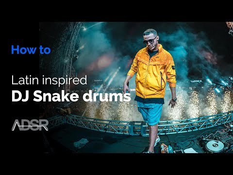 How to make latin inspired DJ Snake drums