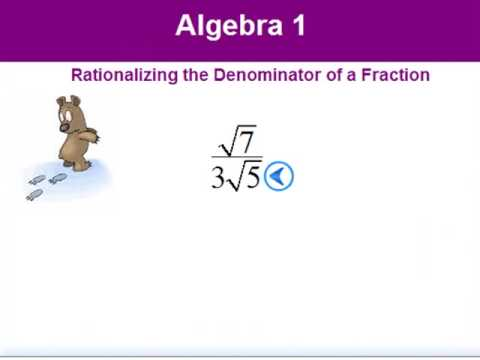 Algebra Rationalizing the Denominator of a Fraction