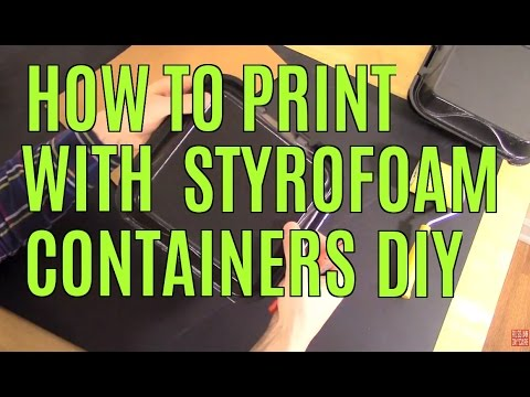 HOW TO PRINT WITH STYROFOAM CONTAINERS DIY