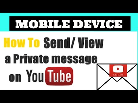 Mobile device How to send/view YouTube private messages 2017