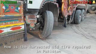 How is the harvested old tire repaired in Pakistan, Pakistani truck tire