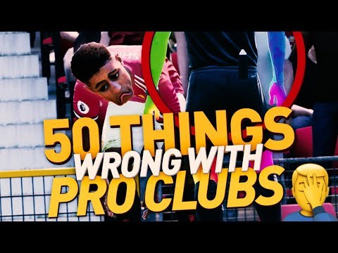 50 THINGS WRONG with FIFA 18 PRO CLUBS 🤦🏼♂️