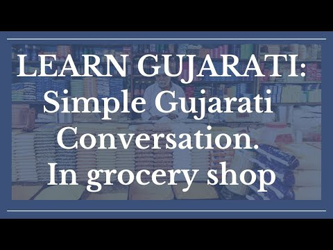 Simple Gujarati conversation Grocery shop : Learn Gujarati through English with Kaushik Lele