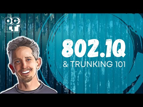 802.1Q and Trunking 101