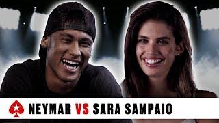 PokerStars Duel: Neymar Jr. Vs. Sara Sampaio