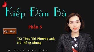 Kiếp đà bà P5 - Truyện tâm lí xã hội do mc Hồng Nhung diễn đọc mới nhất 2019