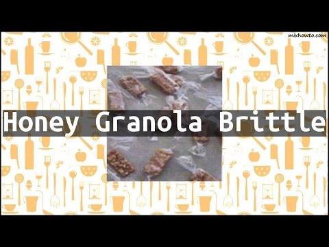 Recipe Honey Granola Brittle