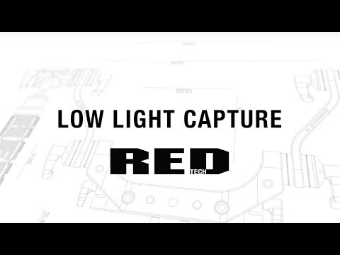 Low Light Capture | RED TECH