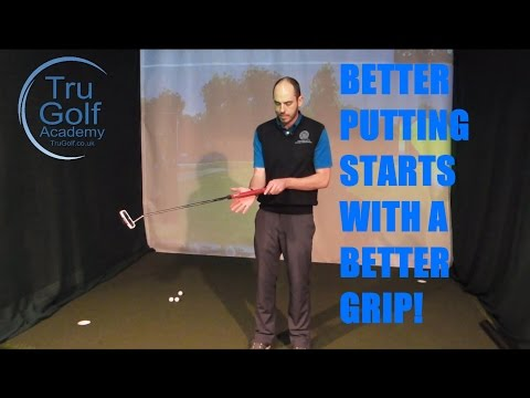 HOW TO GRIP THE PUTTER CORRECTLY