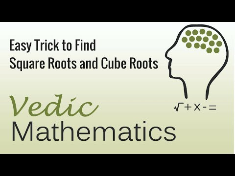 Learn Vedic Maths - Techniques To Find Square Roots and Cube Roots