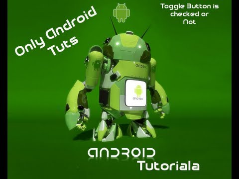 Android Tutorial For Application Development-Toggle Button is checked or Not Part 26