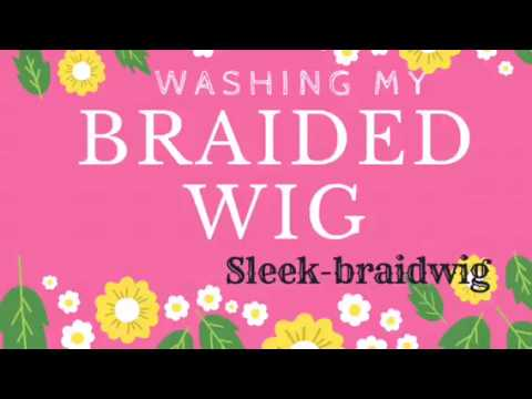 Wash Day! Washing my braided wig