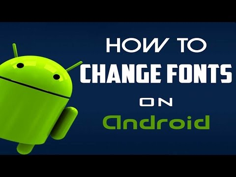 How to Change fonts on Any Android Device