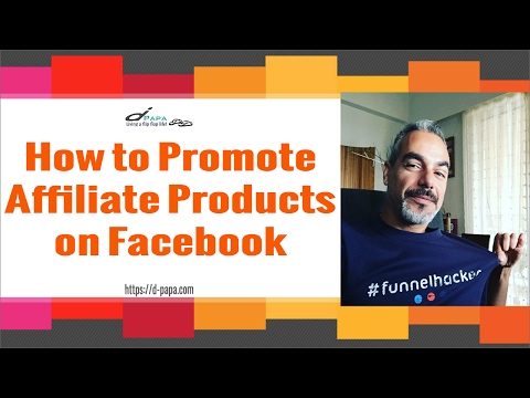 How To Promote Affiliate Products on Facebook - Free Training