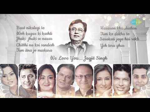 'WE LOVE YOU JAGJIT' By Various Artists | Re-Arranged By Saurabh V. Bhatt | HD Songs