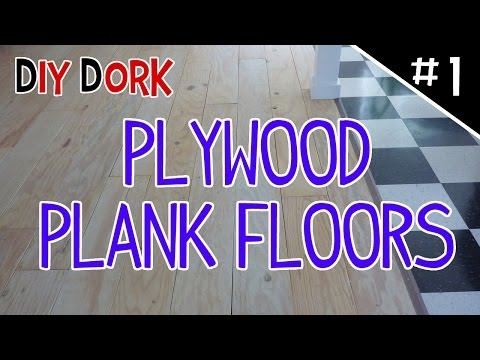DIY Low Budget Plywood Plank Floors - Part 1 of 5