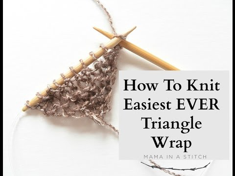 How To Knit - Easiest Ever Triangle Wrap