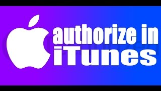 How To Authorize Your Computer On Itunes 2017