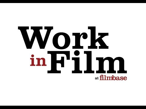 HOW TO GET A JOB IN FILM - Filmbase