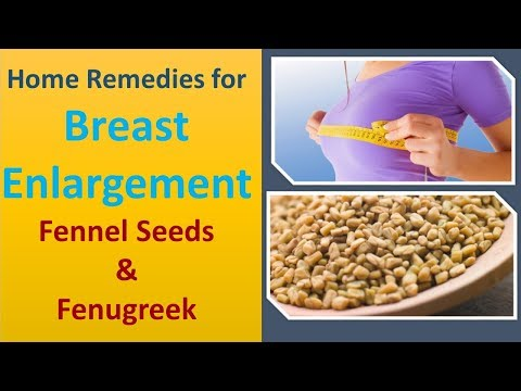 Home Remedies for Breast Enlargement | Fennel Seeds & Fenugreek