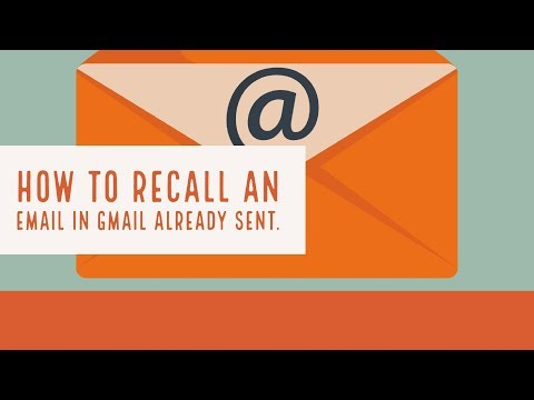 How to recall an email in gmail already sent.