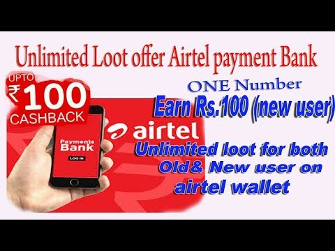 Airtel payments Bank & money wallet unlimited loot Rs 100