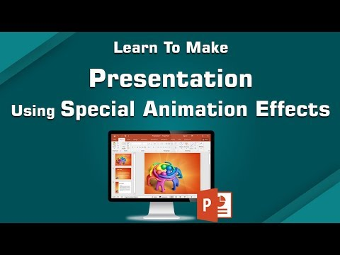 Learn To Make Presentation Using Special Animation Effects