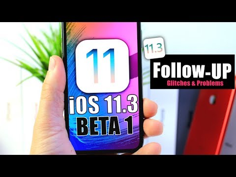 iOS 11.3 Beta 1 Glitches & Problems | iOS 11.3 Beta 2 Release Date