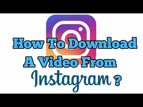How To Download A Video From Instagram ?