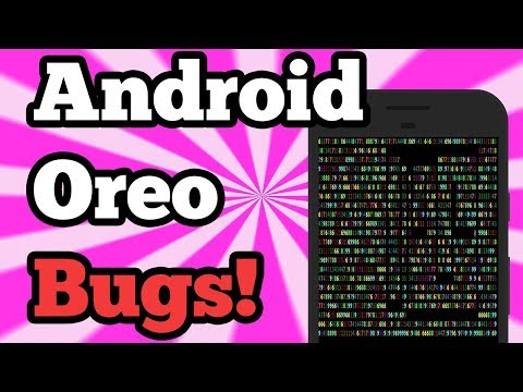 Worst Android Oreo Bugs