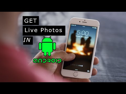 Get Live Photos Feature of iPhone on ANY Android Phone   NO ROOT