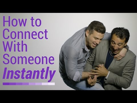 How To Connect With Someone Instantly