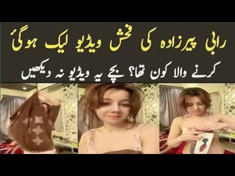 Xxx Mp4 Rabi Pirzada Leaked Videos Gone Viral Real Story 3gp Sex