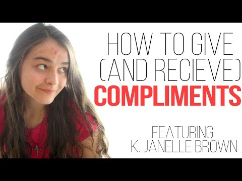 How To Give (And Receive) Compliments (Ft. Janelle Brown)