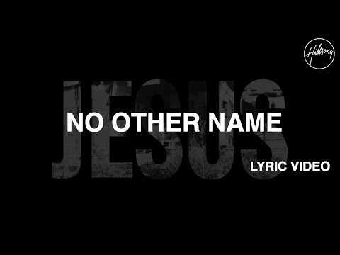 No Other Name [Official Lyric Video] - Hillsong Worship