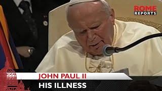 The illness of John Paul II