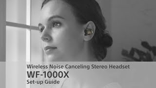 Wireless Noise Canceling Stereo Headset WF-1000X Set-up Guide