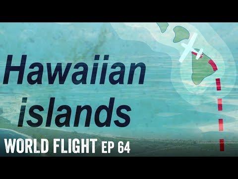 FLYING TO HAWAII -  World Flight Episode 64