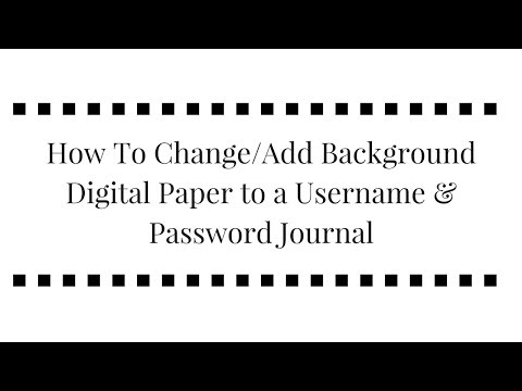 How To Change or Add Background Paper to a Username & Password Journal