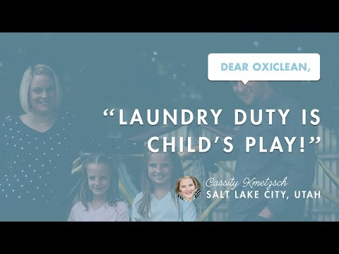 Dear OxiClean: Laundry Duty is Child's Play