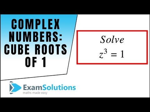 Complex Numbers (Cube Roots of 1, unity) : ExamSolutions Maths Video Tutorials