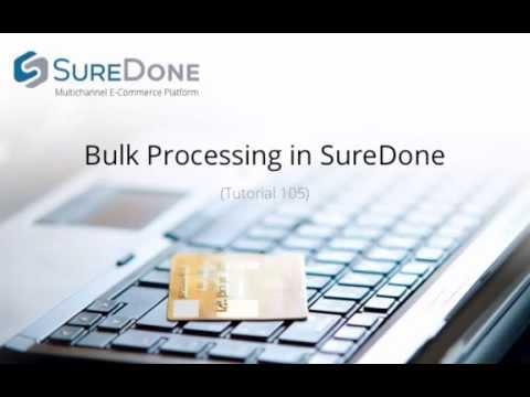 SureDone: Bulk Processing in SureDone