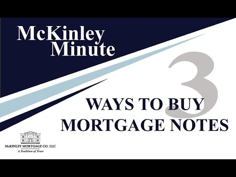 3 Ways To Buy Mortgage Notes | The McKinley Minute by Caleb Preston